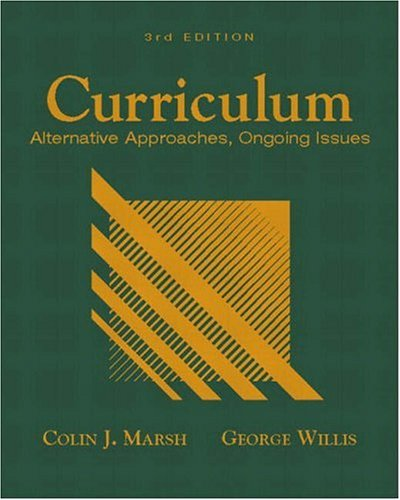 9780130945129: Curriculum: Alternative Approaches, Ongoing Issues (3rd Edition)