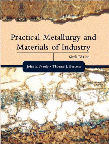 9780130945808: Practical Metallurgy and Materials of Industry (6th Edition)