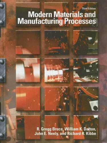 Modern Materials and Manufacturing Processes (3rd Edition): R. Gregg Bruce;