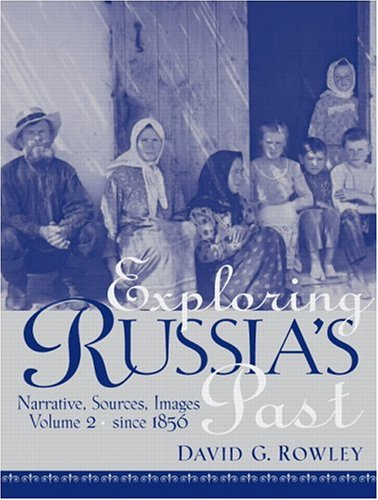 9780130947024: Exploring Russia's Past: Narrative, Sources, Images, Vol. 2 - Since 1856
