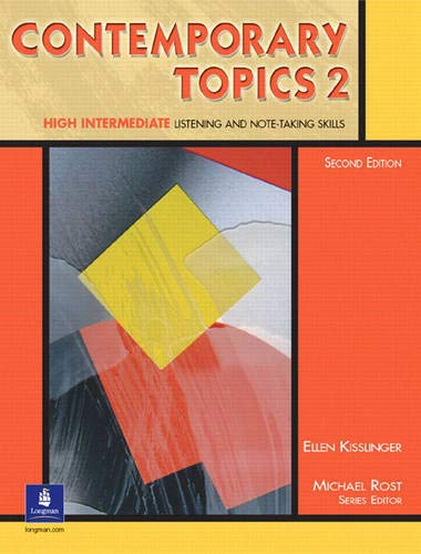 Contemporary Topics 2: High Intermediate Listening and Note-Taking Skills, Second Edition (Student Book) (0130948586) by Ellen Kisslinger