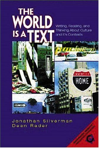9780130949844: The World is a Text: Writing, Reading, and Thinking About Culture and Its Contexts