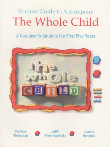 9780130950789: The Whole Child: A Caregiver's Guide to the First Five Years