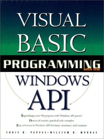 Visual Basic Programming Windows API (0130950823) by Chris H. Pappas; William H. Murray