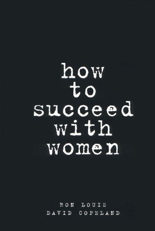 9780130950918: How to Succeed with Women