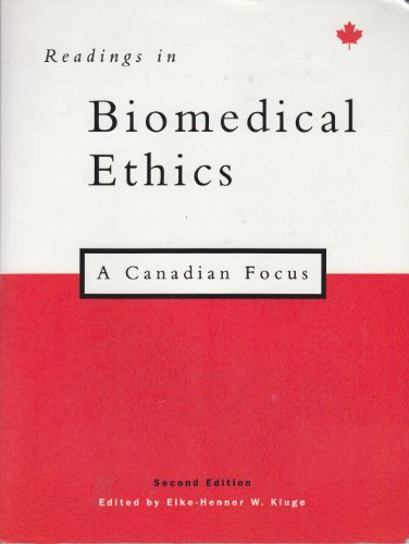 Readings in Biomedical Ethics: A Canadian Focus: Eike-Henner W. Kluge