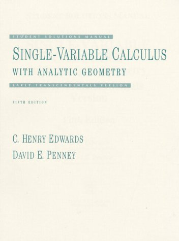 9780130951472: Single-Variable Calculus With Analytic Geometry: Student Solutions Manual : Early Transcendentals Version