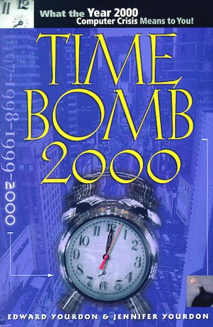 9780130952844: Time Bomb 2000!: What the Year 2000 Computer Crisis Means to You!