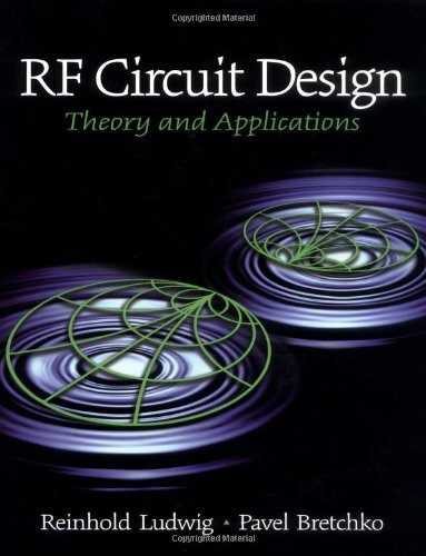RF Circuit Design: Theory and Applications: Ludwig, Reinhold; Bretchko,