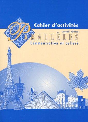 9780130953605: Paralleles: Cahier D'Activites : Communication Et Culture