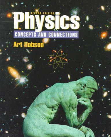 9780130953810: Physics: Concepts and Connections (2nd Edition)