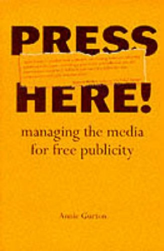 9780130954091: Press Here: Managing the Media for Free Publicity