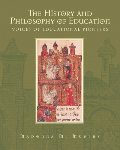 9780130955500: The History and Philosophy of Education: Voices of Educational Pioneers