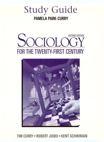 Sociology for the 21st Century: Timothy J. Curry,