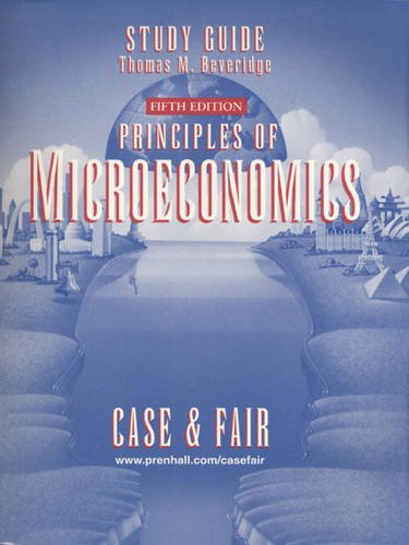 Principles of Microeconomics: Study Guide: Thomas M. Beveridge