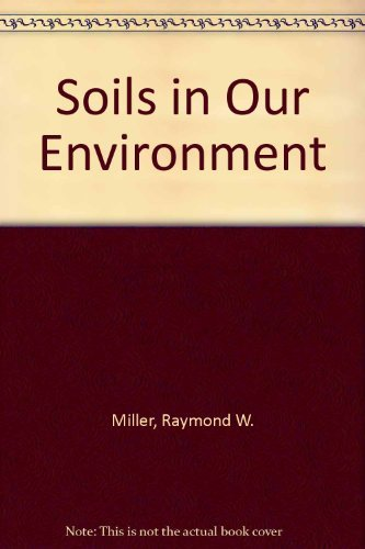 9780130958037: Soils in Our Environment