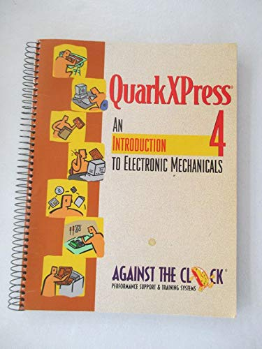 9780130958228: Quarkxpress 4.0: An Introduction to Electronic Mechanicals (Against the Clock)
