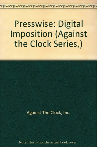 9780130958235: Presswise: Digital Imposition (Against the Clock Series,)