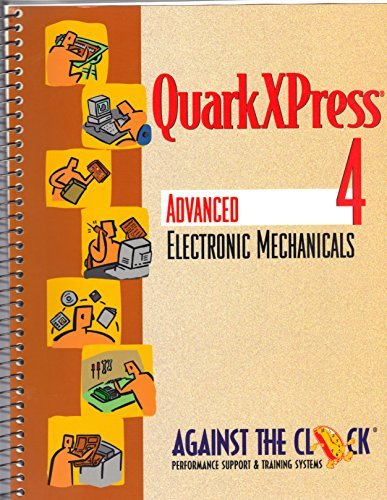 9780130958266: Quarkxpress 4: Advanced Electronic Mechanicals (Against the Clock)