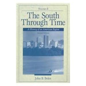9780130959140: The South Through Time: A History of an American Region, Volume II (2nd Edition)