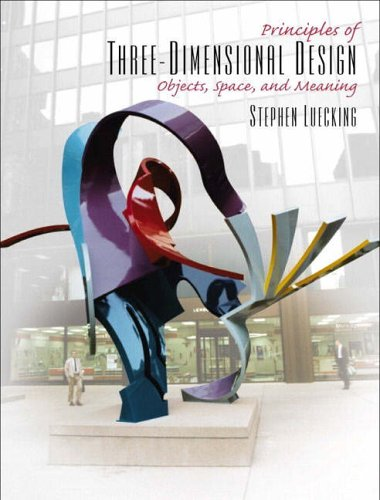 9780130959751: Principles of Three-Dimensional Design: Objects, Space, and Meaning