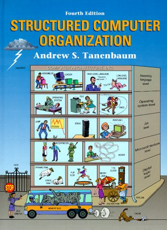 Structured Computer Organization (4th edition): Tanenbaum, Andrew S.; Goodman, James R.