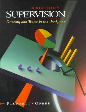 Supervision: Diversity and Teams in the Workplace (9th Edition) (0130960063) by W. Richard Plunkett; Charles R. Greer