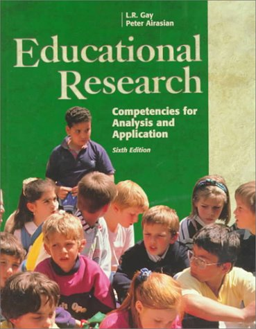 9780130961037: Educational Research: Competencies for Analysis and Applications (6th Edition)
