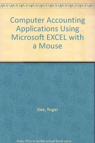 9780130961570: Computer Accounting Applications Using Microsoft Excel With a Mouse: A Workbook to Be Used With Financial/Managerial or Accounting Principles Course