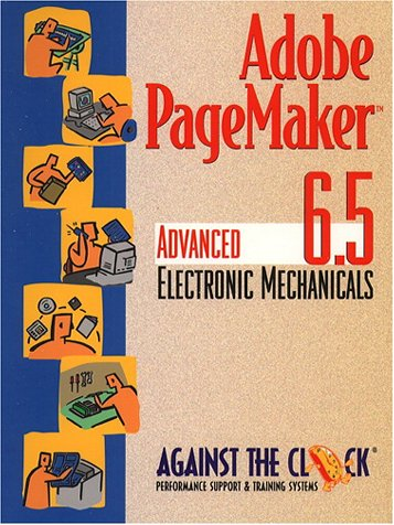 9780130961600: Adobe PageMaker 6.5: Advanced Electronic Mechanicals and Student CD Package