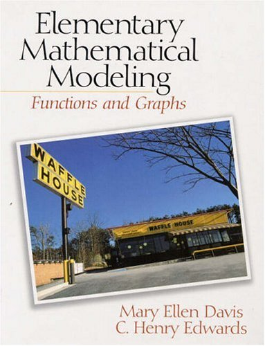 9780130962027: Elementary Mathematical Modeling: Functions and Graphs