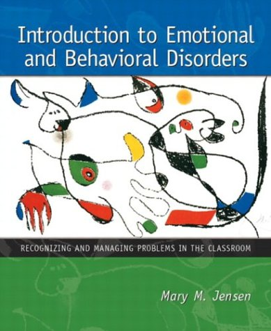 9780130962362: Introduction to Emotional and Behavioral Disorders: Recognizing and Managing Problems in the Classroom