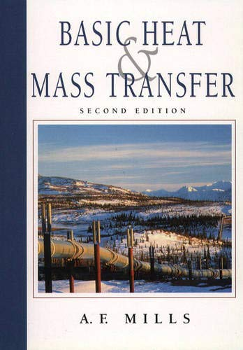 Basic Heat and Mass Transfer (2nd Edition): A.F. Mills
