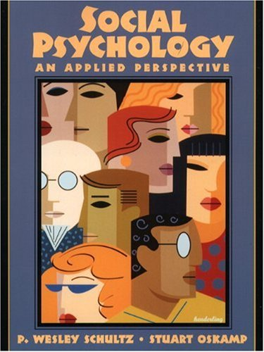 Social Psychology: An Applied Perspective: P. Wesley Schultz/