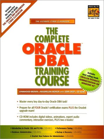 9780130962768: Complete Oracle DBA Training Course, The