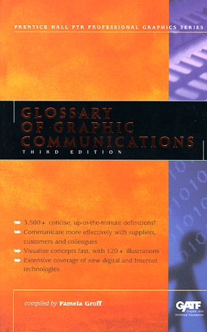 9780130964106: Glossary of Graphic Communications