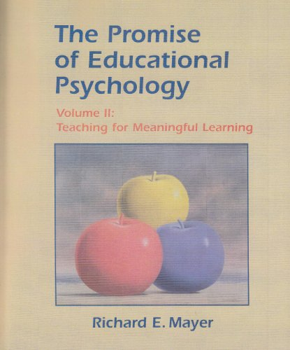 9780130964441: Promise of Educational Psychology, The, Volume II: Teaching for Meaningful Learning