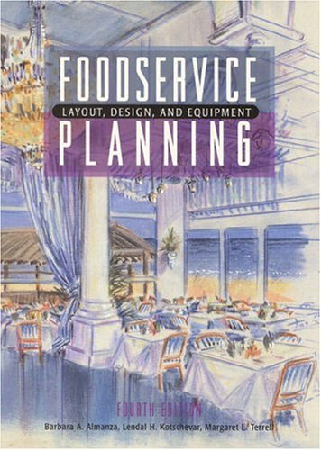Foodservice Planning: Layout, Design, and Equipment (4th Edition): Almanza, Barbara A.; Kotschevar,...
