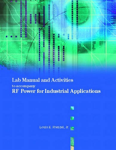 Laboratory Manual and Activities to accompany RF Power for Industrial Applications (9780130965769) by FRENZEL