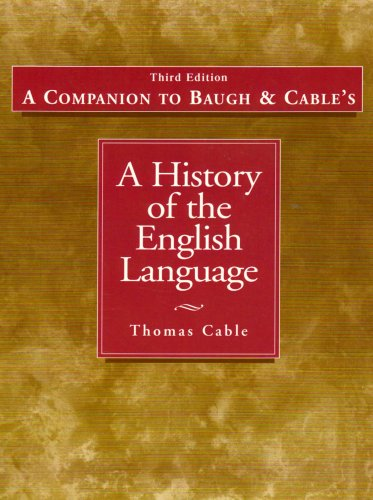 Companion to History of the English Language (0130967718) by Albert C. Baugh; Thomas Cable