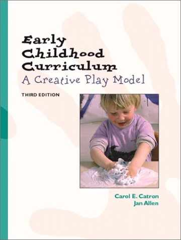 9780130968548: Early Childhood Curriculum: A Creative Play Model (3rd Edition)