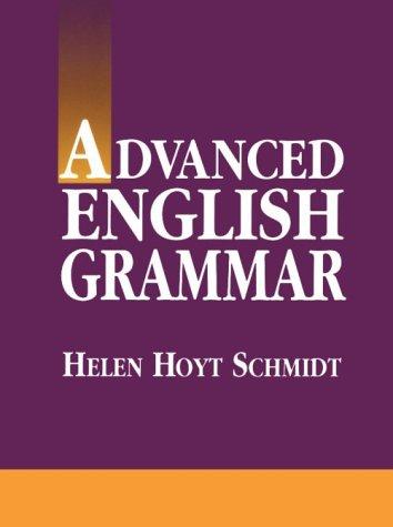 Advanced English Grammar: Schmidt, Helen Hoyt