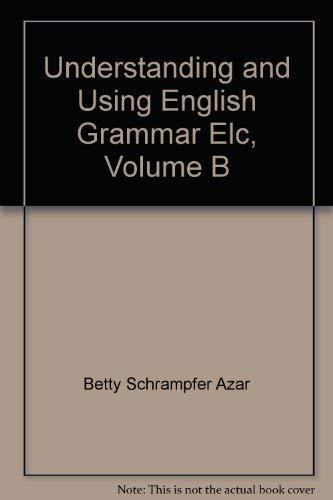 Understanding and Using English Grammar Elc, Volume B (0130970298) by Betty Schrampfer Azar