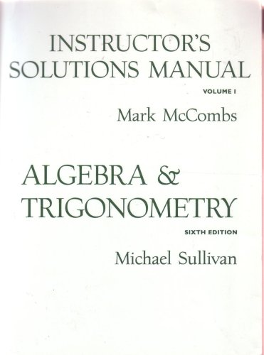 9780130970619: Instructor's Solutions Manual Vol 1, to Algebra and Trigonometry 6th Edition (Volume 1)