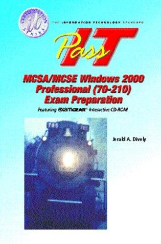 9780130973054: MCSA/MCSE 2000: Windows 2000 Professional (70-210) PASS-IT Exam Preparation (It Certification Series)