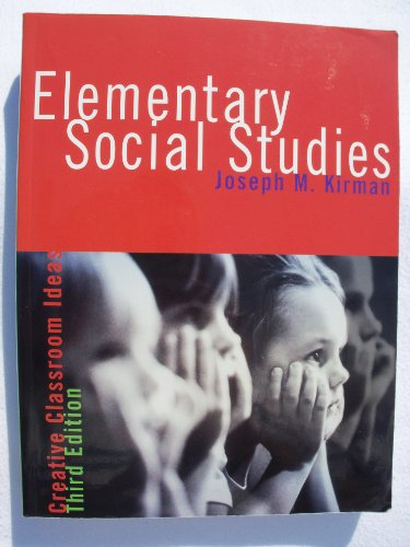 Elementary Social Studies : Creative Classroom Ideas: Kirman, Joseph M.