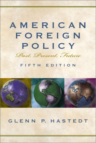 9780130975171: American Foreign Policy: Past, Present, Future (5th Edition)