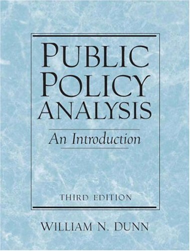 an analysis of the policies of william n dunn Public policy analysis william n dunn is professor in the graduate school of public and international affairs at the university of pittsburgh, usa.
