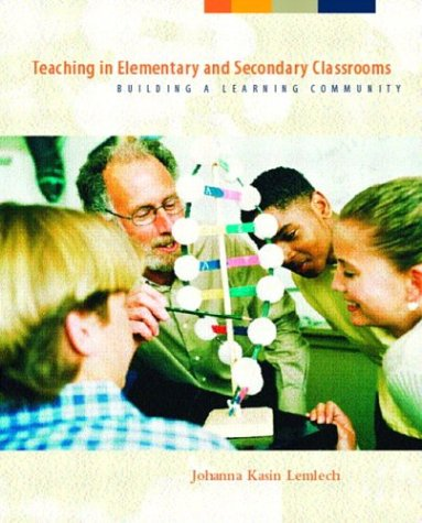 Teaching in Elementary and Secondary Classrooms: Building: Johanna Kasin Lemlech