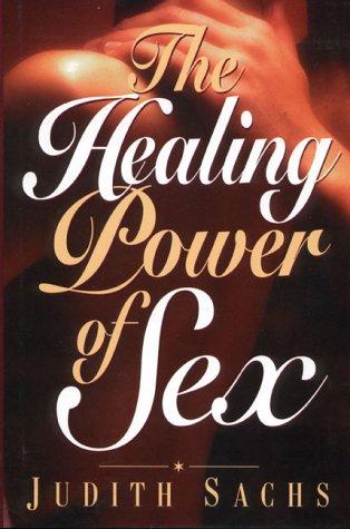 9780130977595: The Healing Power of Sex
